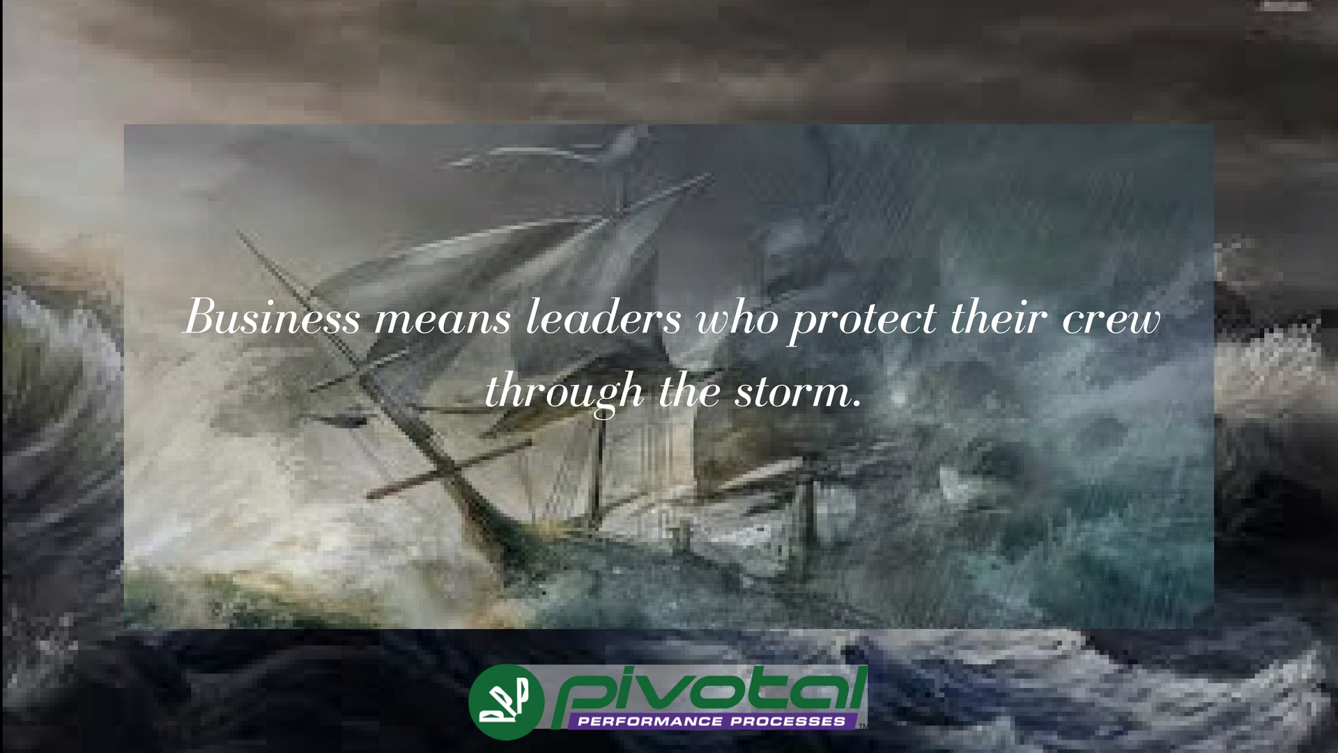 leaders who protect their crew through the storm
